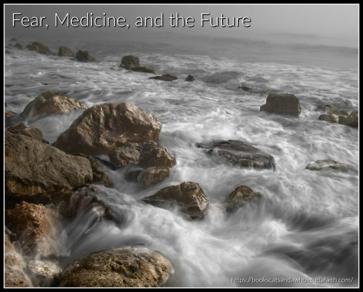Fear Medicine and the Future